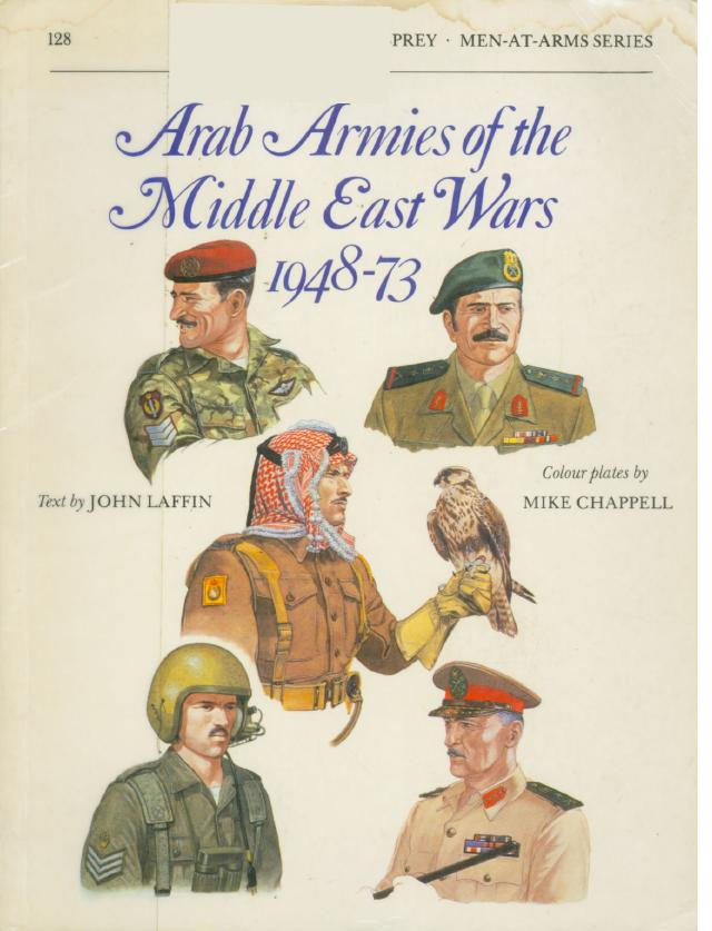 MAA #128 ''Arab Armies of the Middle East Wars 1948-73''