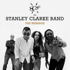 The Stanley Clarke Band - The Message (2018) {Mack Avenue}