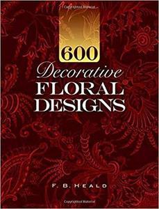 600 Decorative Floral Designs (Dover Pictorial Archive)