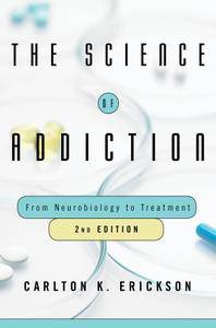 The Science of Addiction: From Neurobiology to Treatment, 2nd Edition