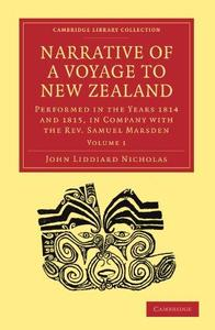 Narrative of a Voyage to New Zealand, Volume 1: Performed in the Years 1814 and 1815, in Company with the Rev. Samuel Marsden