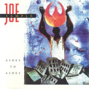 Joe Sample - Ashes To Ashes (1990) {Warner}