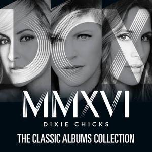 Dixie Chicks - The Classic Albums Collection (2016) [Official Digital Download 24-bit/96 kHz]