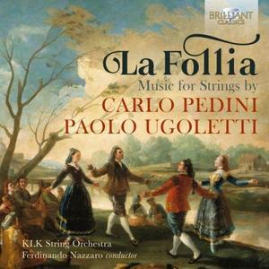 Ferdinando Nazzaro & KLK String Orchestra - Pedini, Ugoletti: La Follia (2019)