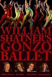 William Shatner's Gonzo Ballet (2009)