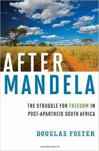 After Mandela: The Struggle for Freedom in Post-Apartheid South Africa (repost)