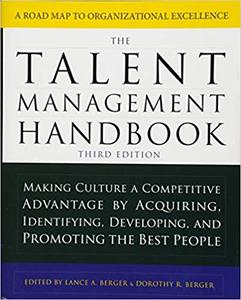 The Talent Management Handbook, Third Edition: Making Culture a Competitive Advantage by Acquiring, Identifying