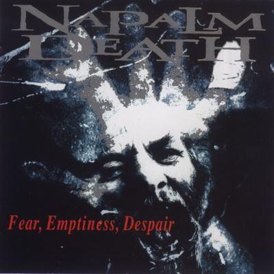 Napalm Death - Fear, Emptiness, Despair [Japan Edition] (1994)