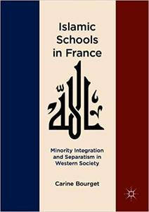 Islamic Schools in France: Minority Integration and Separatism in Western Society
