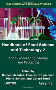 Handbook of Food Science and Technology 2: Food Process Engineering and Packaging (repost)