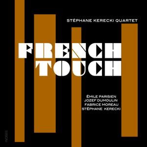 Stéphane Kerecki Quartet - French Touch (2018)