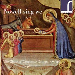 The Choir of Worcester College Oxford & Stephen Farr - Nowell sings we (2014) [Official Digital Download 24/96]