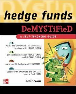 Scott Frush - Hedge Funds Demystified [Repost]