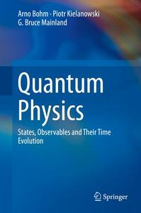 Quantum Physics: States, Observables and Their Time Evolution (Repost)