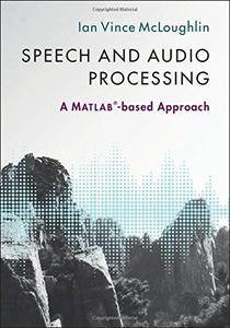 Speech and Audio Processing: A MATLAB-based Approach