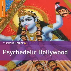 VA - The Rough Guide to Psychedelic Bollywood (2013)