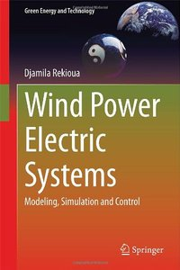 Wind Power Electric Systems: Modeling, Simulation and Control (repost)