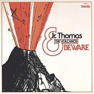 Jr Thomas & The Volcanos - Beware (2015)
