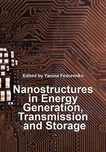 """Nanostructures in Energy Generation, Transmission and Storage"" ed. by Yanina Fedorenko"