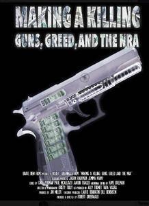 Making a Killing: Guns, Greed, and the NRA (2016)