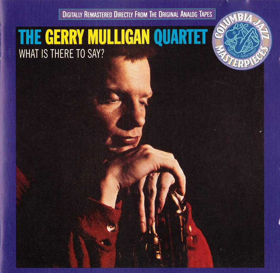 The Gerry Mulligan Quartet - What Is There To Say (1959) Remastered 1994