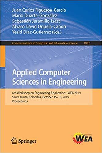 Applied Computer Sciences in Engineering: 6th Workshop on Engineering Applications, WEA 2019, Santa Marta, Colombia, Oct