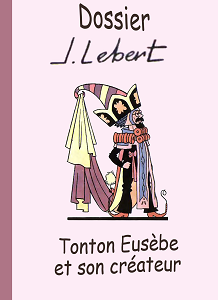 Tonton Eusebe - HS - Dossier J. Lebert et Extraits