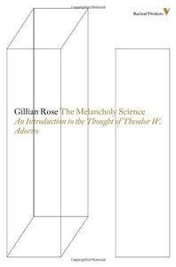The Melancholy Science: An Introduction To The Thought Of Theodor W. Adorno (Repost)