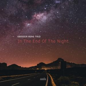 Oddgeir Berg Trio, Oddgeir Berg, Karl-Joakim Wisloff & Klaus Robert Blomvik - In the End of the Night (2019)