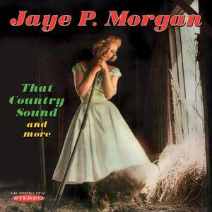 Jaye P. Morgan - That Country Sound and More (2016)