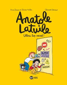 Anatole Latuile - Tome 5 - Ultra-top Secret!