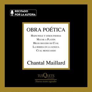«Obra poética» by Chantal Maillard