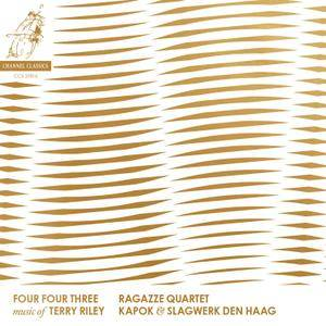 Ragazze Quartet, Slagwerk Den Haag, Kapok - Four Four Three: Music of Terry Riley (2016)