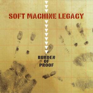 Soft Machine Legacy - Burden Of Proof (2013)