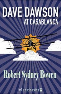 «Dave Dawson at Casablanca» by Robert Sydney Bowen