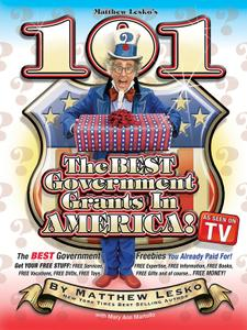 101 of the Best Government Grants In America: You Won't Believe What Uncle Sam Is Giving Away