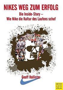 Nikes Weg Zum Erfolg: Die Inside-Story- Wie Nike Die Kultur Des Laufens Schuf (Repost)