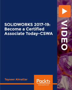 SOLIDWORKS 2017-19: Become a Certified Associate Today-CSWA