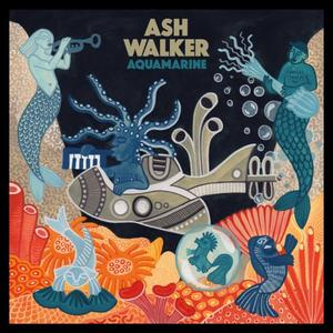 Ash Walker - Aquamarine (2019) [Official Digital Download]