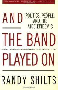 And the Band Played On: Politics, People, and the AIDS Epidemic, 20th-Anniversary Edition (Repost)