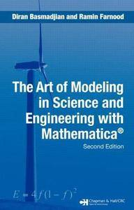 The Art of Modeling in Science and Engineering with Mathematica (2nd Edition) (Repost)