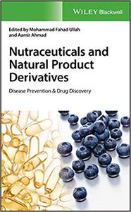 Nutraceuticals and Natural Product Derivatives: Disease Prevention & Drug Discovery