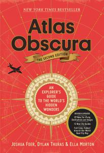 An Explorer's Guide to the World's Hidden Wonders (Atlas Obscura), 2nd Edition