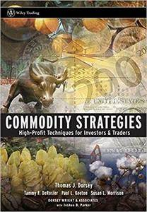 Commodity Strategies: High-profit Techniques for Investors and Traders (repost)