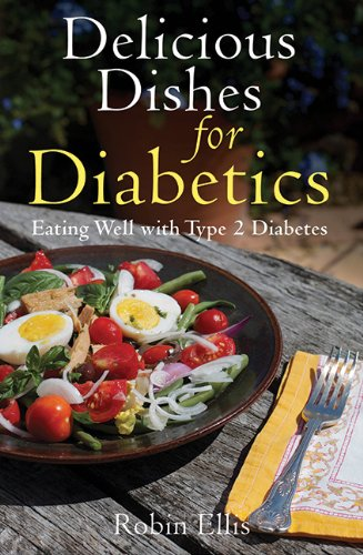 Delicious Dishes for Diabetics: Eating Well with Type-2 Diabetes