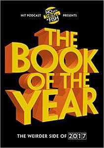 The Book of the Year: The Weirder Side of 2017