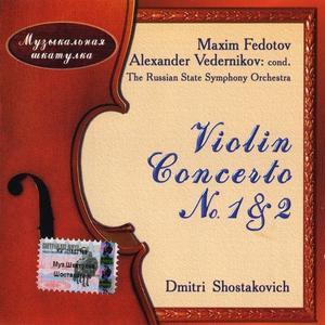 Maxim Fedotov - Shostakovich: Violin Concertos Nos. 1 & 2 (2002)
