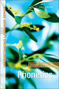 Understanding Phonetics (repost)