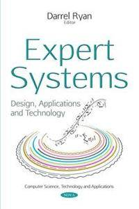 Expert Systems : Design, Applications and Technology