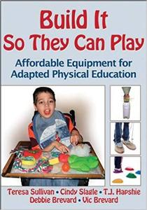 Build It So They Can Play: Affordable Equipment for Adapted Physical Education [Repost]